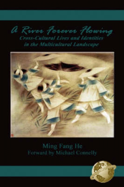 A River Forever Flowing: Cross-Cultural Lives and Identities in the Multicultural Landscape