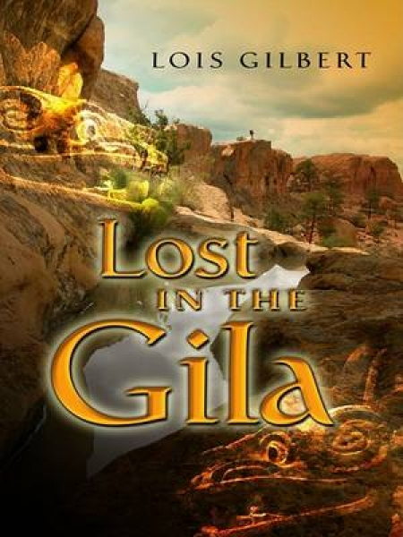 Lost in the Gila Lois Gilbert Hardback New Book Free UK Delivery