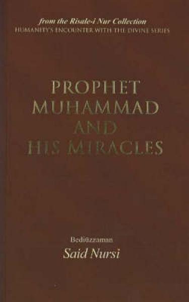Prophet Mohammad and His Miracles Bediuzzaman Said Nursi Paperback New Book Free