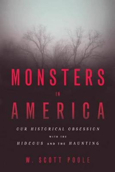 Monsters in America W. Scott Poole Paperback New Book Free UK Delivery