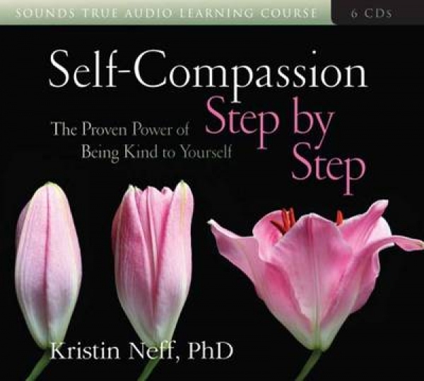 Self-Compassion Step by Step Kristin Neff CD-Audio New Book Free UK Delivery