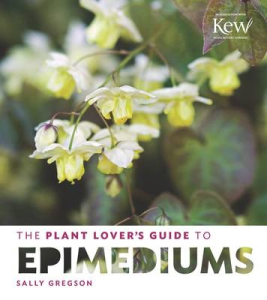 The Plant Lovers Guide to Epimediums Sally Gregson Hardback New Book Free UK Del
