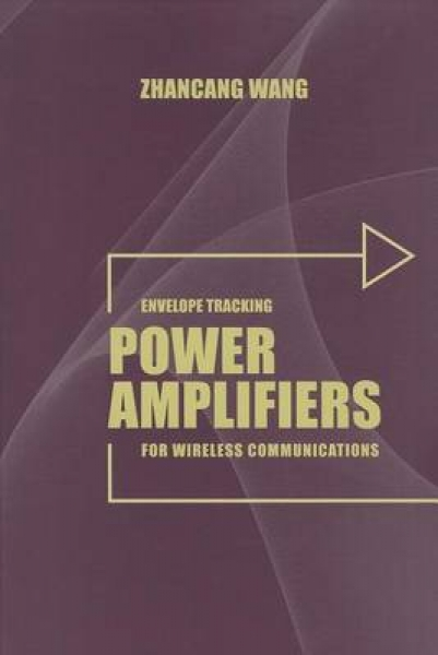 Envelope Tracking Power Amplifiers for Wireless Communications Zhancang Wang Har