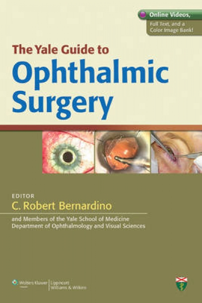 The Yale Guide to Ophthalmic Surgery C. Robert Bernardino Paperback New Book Fre