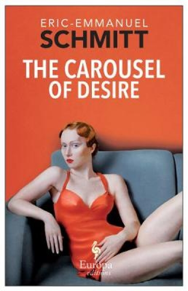 The Carousel of Desire Eric-Emmanuel Schmitt Paperback New Book Free UK Delivery
