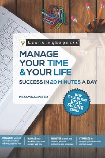 Manage Your Time & Your Life in 20 Minutes a Day Miriam Salpeter Paperback New B