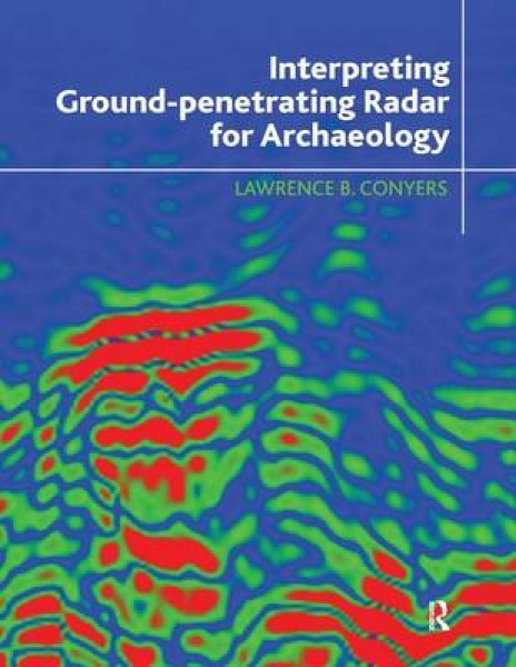 Interpreting Ground-Penetrating Radar for Archaeology Lawrence B. Conyers Paperb