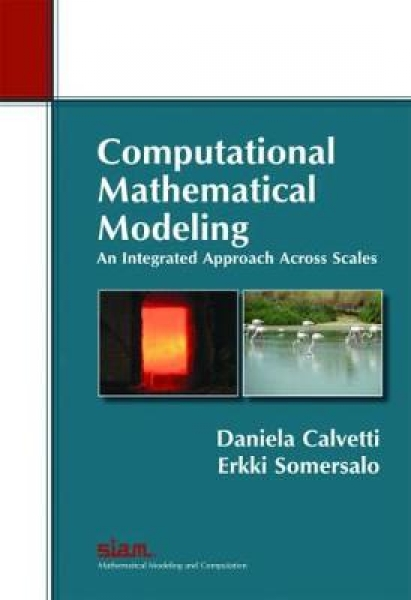 Computational Mathematical Modeling An Integrated Approach Across Scales Daniela