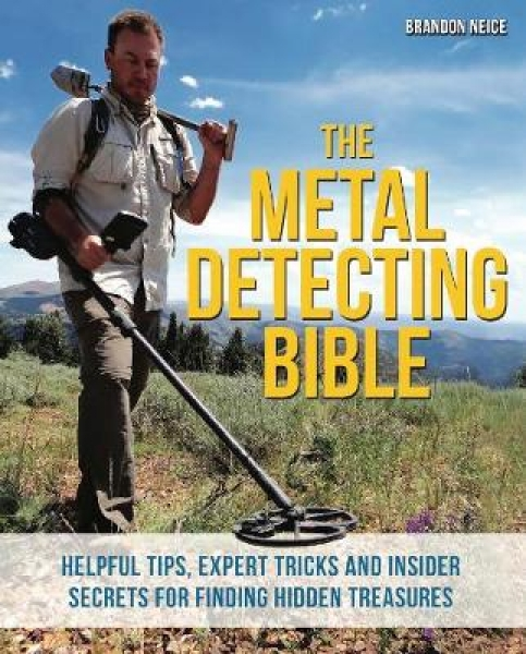 The Metal Detecting Bible Brandon Neice Paperback New Book Free UK Delivery