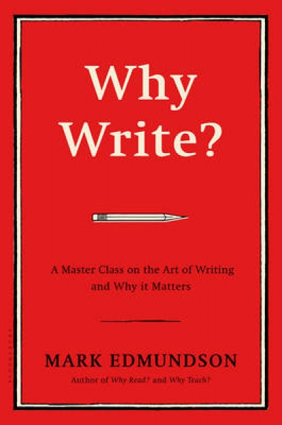 Why Write Mark Edmundson Hardback New Book Free UK Delivery