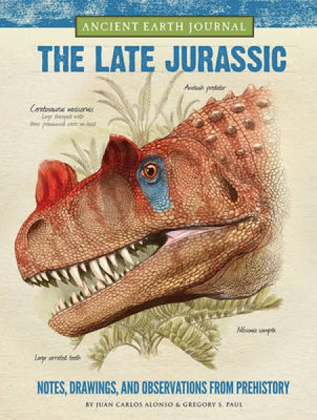 Ancient Earth Journal The Late Jurassic Juan Carlos Alonso Gregory S. Paul Hardb