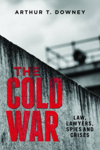 The Cold War 9781634251822 Arthur T. Downey Hardback New Book Free UK Delivery