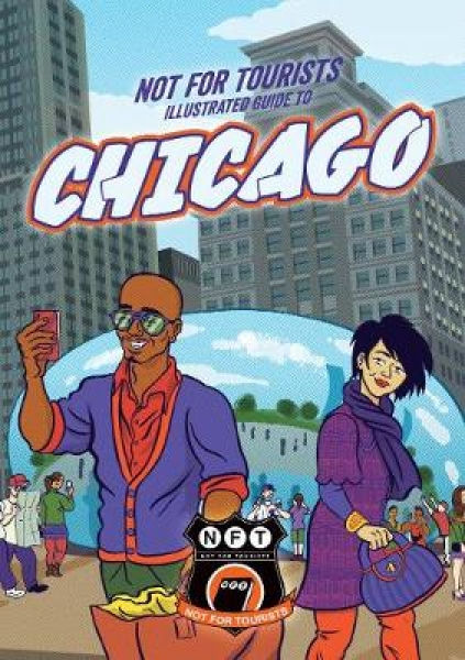 Not for Tourists Illustrated Guide to Chicago Not for Tourists Paperback New Boo