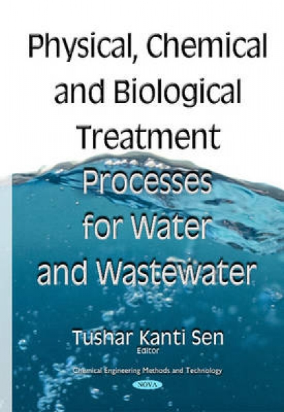 Physical Chemical & Biological Treatment Processes for Water & Wastewater Tushar