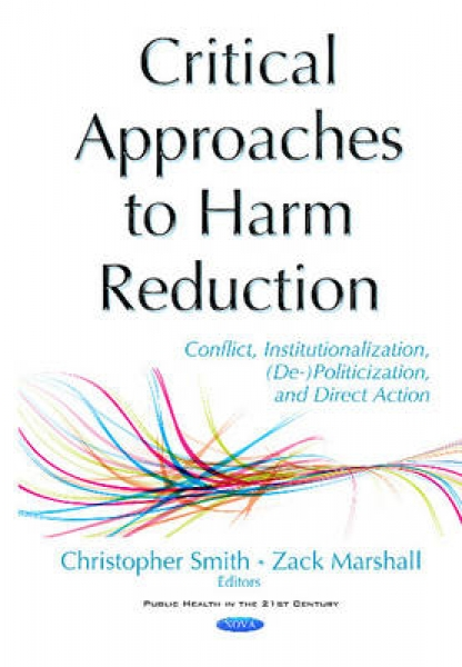 Critical Approaches to Harm Reduction Christopher B. R. Smith Zack Marshall Hard