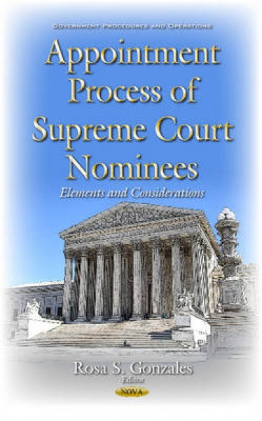 Appointment Process of Supreme Court Nominees Rosa S. Gonzales Hardback New Book