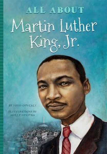 All About Dr. Martin Luther King Todd Outcalt Molly Dykstra Paperback New Book F