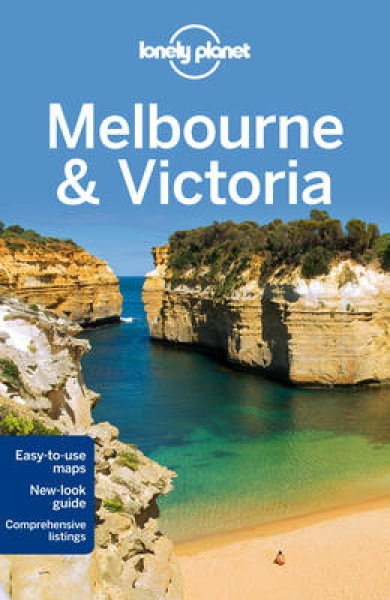 Lonely Planet Melbourne & Victoria Lonely Planet Anthony Ham Trent Holden Kate M
