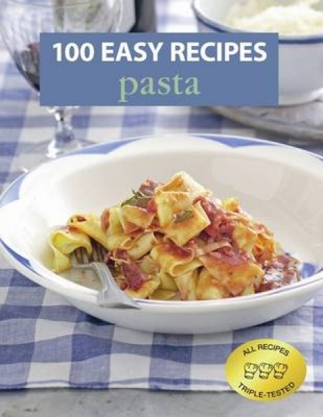100 Easy Recipes Pasta Book New Book Free UK Delivery