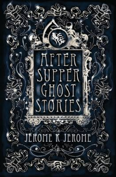 After-Supper Ghost Stories Jerome K. Jerome Paperback New Book Free UK Delivery