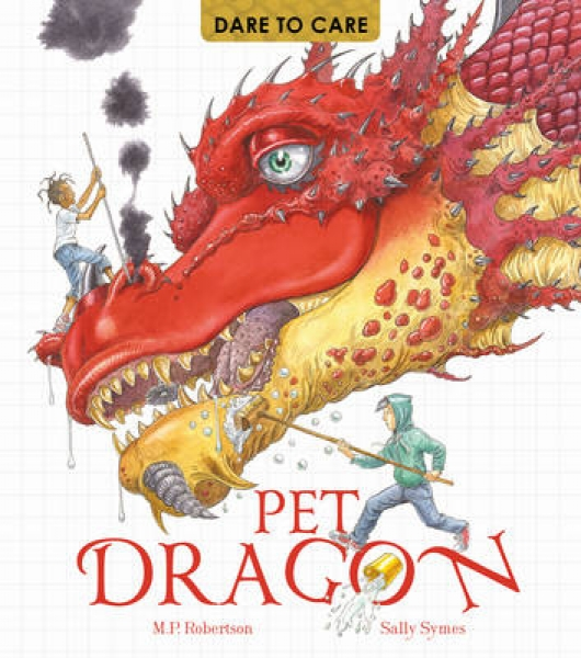 Dare to Care Pet Dragon 9781847805911 Mark Robertson Sally Symes Paperback New B
