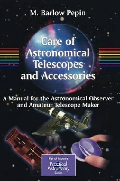 The Care of Astronomical Telescopes and Accessories