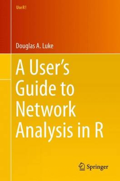 A User's Guide to Network Analysis in R by Douglas A. Luke (Paperback, 2015)