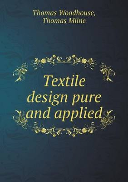Textile Design Pure and Applied