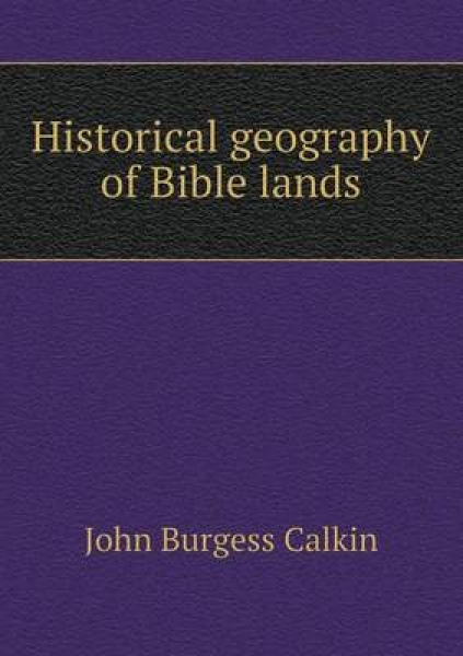 Historical Geography of Bible Lands